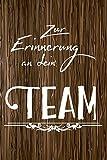 Zur Erinnerung an dein Team: A5 blanko Notizbuch / Notizheft / Tagebuch / Journal zum Abschied einer...