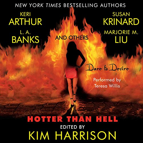 Hotter Than Hell                   By:                                                                                                                                 Kim Harrison (editor)                               Narrated by:                                                                                                                                 Teresa Willis                      Length: 16 hrs and 23 mins     106 ratings     Overall 3.8