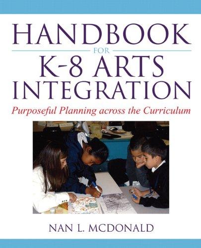 Handbook for K-8 Arts Integration: Purposeful Planning...