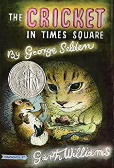 The Cricket in Times Square (Chester Cricket and His Friends Book 1) by [George Selden, Garth Williams]