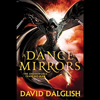 A Dance of Mirrors     Shadowdance              By:                                                                                                                                 David Dalglish                               Narrated by:                                                                                                                                 Elijah Alexander                      Length: 11 hrs and 47 mins     238 ratings     Overall 4.4