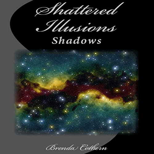 Shattered Illusions audiobook cover art