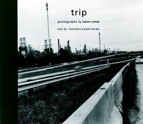 Lipper, S:  Trip