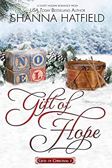 Gift of Hope (Gifts of Christmas Book 2) by [Shanna Hatfield]