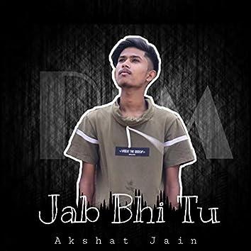 Jab Bhi Tu