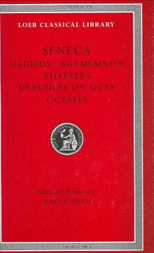 Seneca: Tragedies II: Oedipus, Agamemnon, Thyestes, Hercules on Oeta, Octavia (Loeb Classical Library)