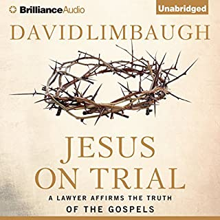 Jesus on Trial     A Lawyer Affirms the Truth of the Gospel               By:                                                                                                                                 David Limbaugh                               Narrated by:                                                                                                                                 Walter Dixon                      Length: 12 hrs and 16 mins     384 ratings     Overall 4.3