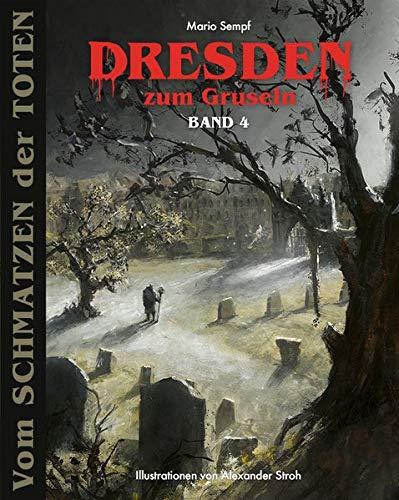 Dresden zum Gruseln Band 4: Vom Schmatzen der Toten