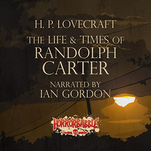 The Life & Times of Randolph Carter audiobook cover art