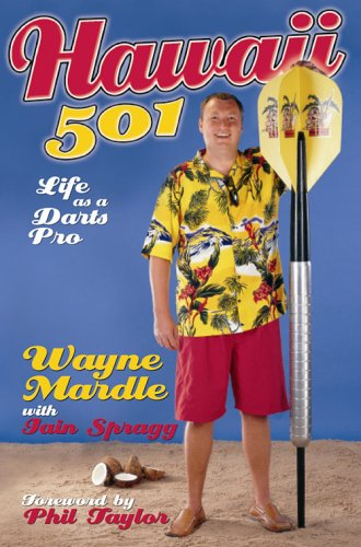 Hawaii 501: Life As a Darts Pro: A Year in the Life of a Darts Pro