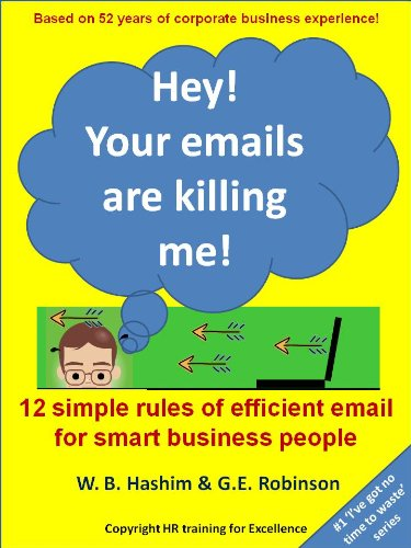Hey! Your Emails Are Killing Me! (I've Got No Time to Waste Book 1) (English Edition) PDF Books