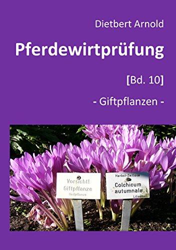 Pferdewirtprüfung [Bd.10]: -Giftpflanzen-