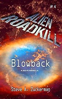 Alien Roadkill-Blowback: Book 4 by [Steve Zuckerman]