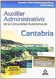 Auxiliar Administrativo, Comunidad Autónoma de Cantabria. Temario y test de materias específicas (Cantabria (mad))