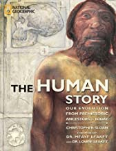 The Human Story: Our Evolution from Prehistoric Ancestors to Today (Outstanding Science Trade Books for Students K-12)