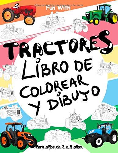 Tractores Libro de colorear y Dibujo: Para niños de 3 a 8 años: Diversión con colorear tractores antiguos y modernos y ruedas de dibujo: gran libro de ... y niños (Libros para colorear y dibujar)