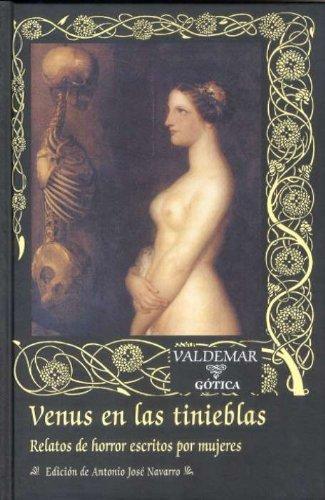 Venus en las tinieblas: Relatos de horror escritos por mujeres (Gótica)