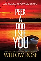 Peek a boo I see you (Emma Frost Mystery)