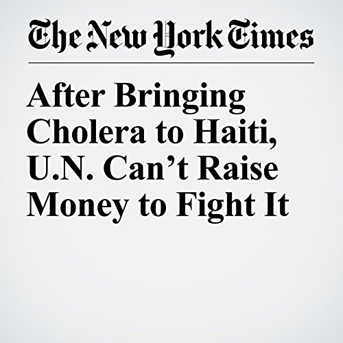 After Bringing Cholera to Haiti, U.N. Can't Raise Money to Fight It copertina
