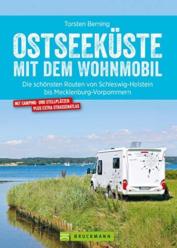Bruckmann Wohnmobil-Guide: Ostseeküste mit dem Wohnmobil. Routen in Schleswig-Holstein und Mecklenburg-Vorpommern.: Camping- und Stellplätze, GPS-Daten, Übersichtskarten und Kartenatlas