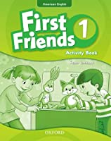 First Friends (American English): 1: Activity Book: First for American English, first for fun!