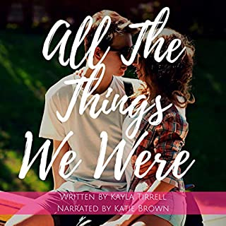 All the Things We Were     River Valley Lost & Found, Volume 3              By:                                                                                                                                 Kayla Tirrell                               Narrated by:                                                                                                                                 Katie Brown                      Length: 5 hrs and 19 mins     5 ratings     Overall 5.0