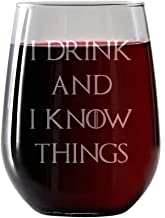 I Drink and I Know Things - Wine Glass, Stemless - 17oz - Engraved- Inspired by Game of Thrones- Drinkware - Novelty gift glasses for Men and Women - Made in USA. Includes free Wine Food Pairing Card