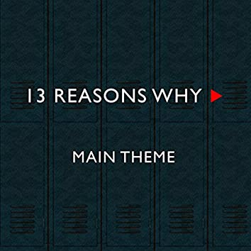 13 Reasons Why (Main Title Theme)