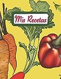 Mis Recetas: Libro de recetas para escribir - Recetario en blanco para 100...