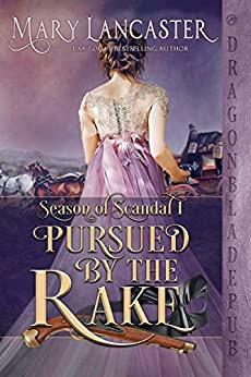 Pursued by the Rake (Season of Scandal Book 1) by [Mary Lancaster]