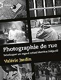 La Photographie de rue - développer un regard créatif derrière l'objectif