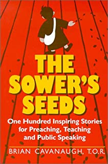 The Sower's Seeds: One Hundred Inspiring Stories for Preaching, Teaching, and Public Speaking