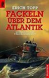 Fackeln über dem Atlantik - Erich Topp