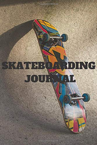 Skateboarding journal: Skateboarding Journal for journaling | Notebook for skaters 122 pages 6x9 inches | Gift for men and woman girls and boys| sport | logbook