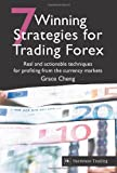 7 Winning Strategies for Trading Forex - Real and Actionable Techniques for Profiting from the Currency Markets