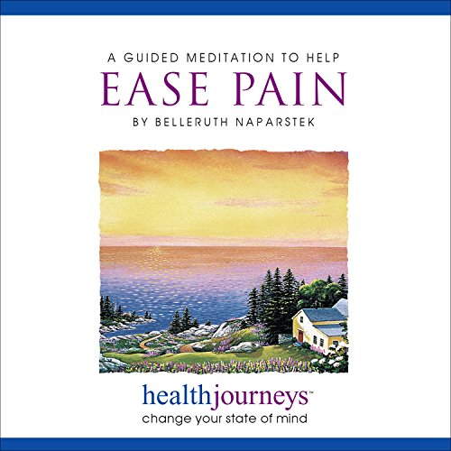 A Guided Meditation to Help Ease Pain- Two Research Proven Guided Imagery Methods for Managing or Reducing Chronic or Acute Pain