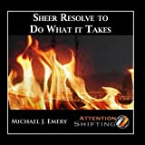Sheer Resolve to Do What It Takes - Nlp and Guided Visualization for Inner Resolve