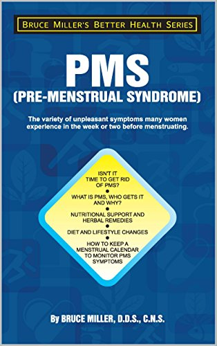 PMS: The Variety of Unpleasant Symptoms Many Women Experience In The Week Or Two Before Menstruating (Oak Better Health Series) (English Edition)