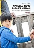 Appelle nous papa et maman - Née en Corée, adoptée à 8 ans