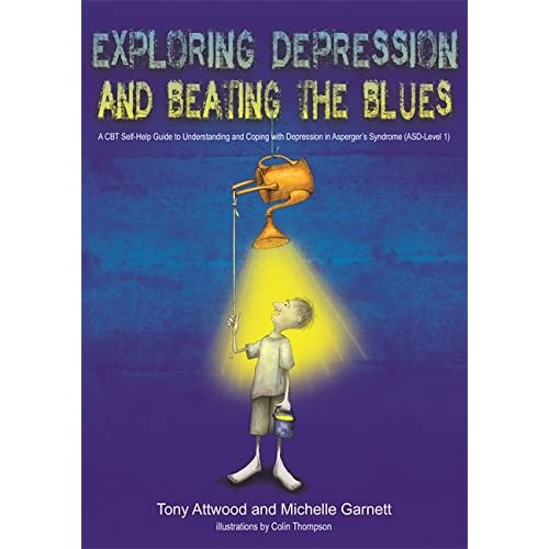 Exploring Depression, and Beating the Blues: A CBT Self-Help Guide to Understanding and Coping with Depression in Asperger's Syndrome [ASD-Level 1] (English Edition)