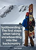 Splitboarding - The First Steps When Taking Snowboarding...
