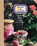 SECRETS DE FAMILLE. Le savoir-faire retrouvé de nos grands-mères