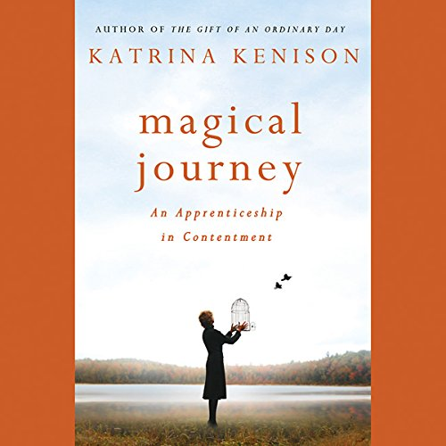 Magical Journey     An Apprenticeship in Contentment              By:                                                                                                                                 Katrina Kenison                               Narrated by:                                                                                                                                 Katrina Kenison                      Length: 9 hrs and 58 mins     21 ratings     Overall 4.4