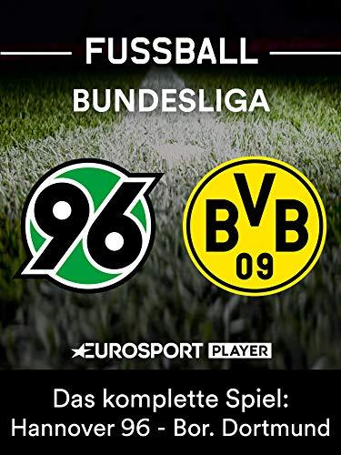 Das komplette Spiel: Hannover 96 gegen Borussia Dortmund
