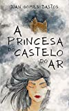 A Princesa do Castelo do Ar (Portuguese Edition)