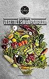 Nuestras Mejores Recetas: Edición Vegetales al la Parrilla