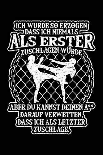 Schlage als letzter zu: Notizbuch für MMA Muay Thai Karate Kickboxing Wrestling