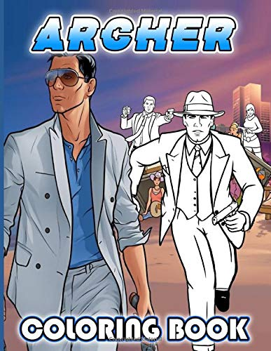 Archer Coloring Book: Coloring Books For Adult ! With Newest Unofficial Images