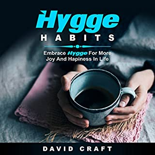 Hygge Habits     Embrace Hygge for More Joy and Hapiness in Life              By:                                                                                                                                 David Craft                               Narrated by:                                                                                                                                 Daniel Adam Day                      Length: 1 hr and 21 mins     14 ratings     Overall 5.0