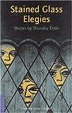 遠藤周作短編集(英文版)―Stained Glass Elegies (タトルクラシックス )